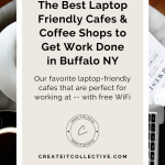 Best Cafes to Get Work Done in Buffalo NY | Laptop Friendly Cafes With Free WiFi