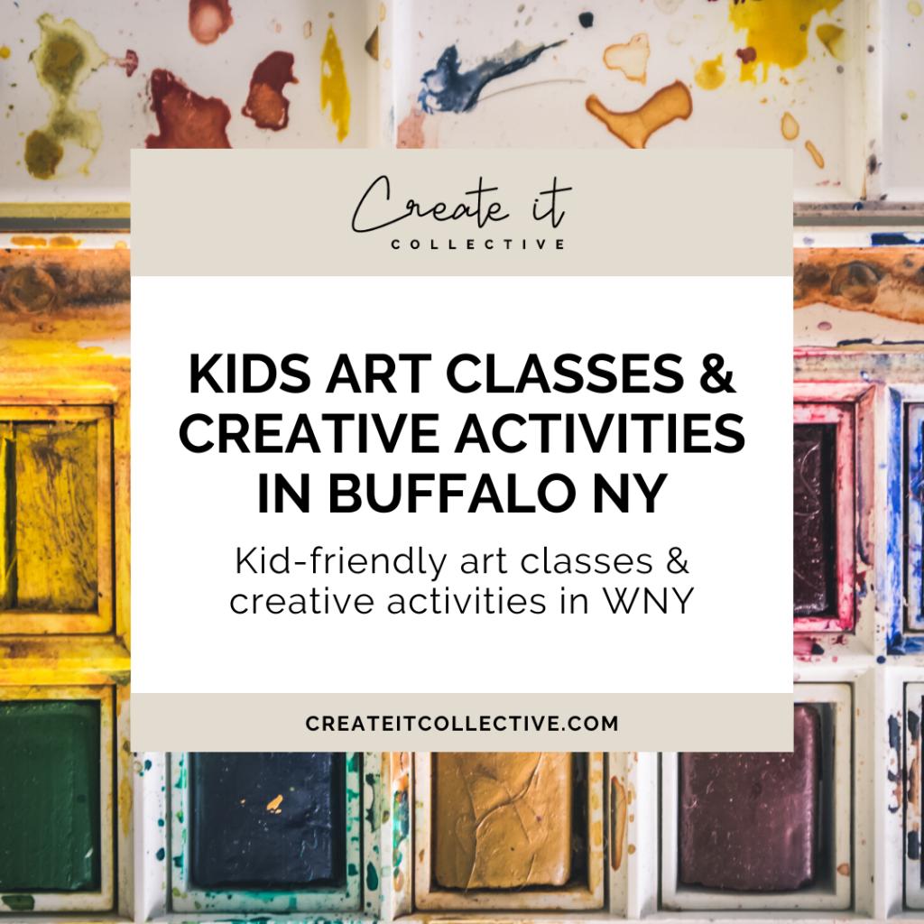 Kid-friendly art classes & creative activities in Buffalo NY - Family fun
