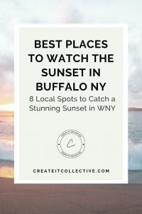 Best Place to Watch the Sunset in Buffalo NY - Create it Collective