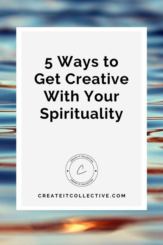 5 Ways to Get Creative With Your Spirituality - Create it Collective - Buffalo NY